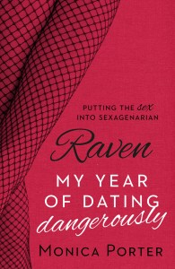 Raven: My year of dating dangerously - Monica Porter